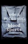 Blood Sports - Eden Robinson