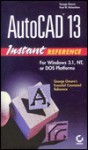 AutoCAD 13 Instant Reference - George Omura, Paul W. Richardson