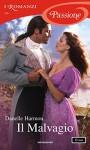 Il Malvagio (I Romanzi Passione) - Danelle Harmon, Lucia Rebuscini