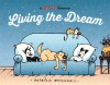 Living the Dream: A Mutts Treasury - Patrick McDonnell