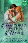 Marooned with a Marquis - Emily Murdoch
