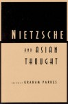 Nietzsche and Asian Thought - Graham Parkes