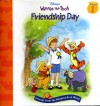 Disney's Winnie the Pooh: Friendship Day--Lessons from the Hundred-Acre Wood - Nancy Parent, Atelier Philippe Harchy
