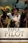 PAPUA PILOT - Dane Skelton, Paul Westlund