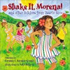 Shake It, Morena!: and Other Folklore from Puerto Rico - Carmen T. Bernier-Grand, Lulu Delacre