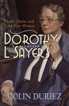 Dorothy L Sayers: A Biography - Colin Duriez