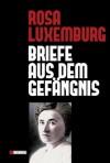 Briefe aus dem Gefängnis - Rosa Luxemburg