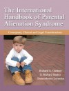 International Handbook of Parental Alienation Syndrome: Conceptual, Clinical, and Legal Considerations - Richard A. Gardner, S. Richard Sauber, Demosthenes Lorandos