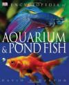 Encyclopedia of Aquarium & Pond Fish - David Alderton