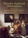 Baroque Keyboard Masterpieces: 39 Works by Bach, Handel, Scarlatti, Couperin and Others - Paul Negri