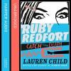 Catch Your Death: Ruby Redfort, Book 3 - Lauren Child, Rachael Stirling