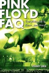 Pink Floyd FAQ: Everything Left to Know ... and More! (Faq Series) - Stuart Shea, Hal Leonard Publishing Corporation