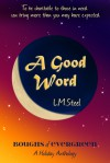 A Good Word - L.M. Steel