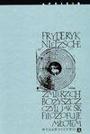Zmierzch bożyszcz czyli jak się filozofuje młotem - Friedrich Nietzsche