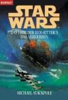 Star Wars: Das Verderben (Das Erbe der Jedi-Ritter, #3) - Michael A. Stackpole, Ralf Schmitz
