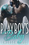Playboy's Baby - A Bad Boy Romance - Emerson Rose, Mayhem Cover Creations, Valorie Clifton