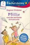 Millie und die verrückte Schulstunde - Dagmar Chidolue