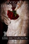 Hell's Bells (Good Will Ghost Hunting #2) - Lesli Richardson, Tymber Dalton
