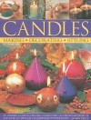 Candles: An Inspired Guide to Creative Candles with 40 Step-By-Step Projects with Over 325 Specially Commissioned Photographs - Gloria Nicol
