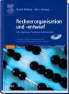 Rechnerorganisation Und -Entwurf: Die Hardware/ Software-Schnittstelle - David A. Patterson, John L. Hennessy, Arndt Bode, Theo Ungerer, Wolfgang Karl, Elke Jauch, Judith Muhr