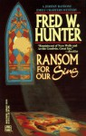 Ransom for Our Sins - Fred W. Hunter
