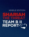 Shariah: The Threat To America: An Exercise In Competitive Analysis (Report of Team B II) - Patrick Poole, Joseph E. Schmitz, William J Boykin, Harry Edward Soyster, Henry Cooper, Del Rosso, Michael, Gaffney Jr., Frank J., John Guandolo, Clare M. Lopez, Andrew C. McCarthy