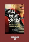 What Are My Rights?: 95 Questions and Answers about Teens and the Law (Easyread Large Edition) - Judge Tom Jacobs