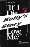 If I die, will you love me?: A true story - Ann Brooks