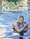 Poolside Pleasures - Mark Henderson
