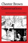 Chester Brown: Conversations - Dominick Grace, Eric Hoffman