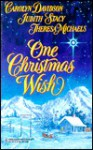 One Christmas Wish - Carolyn Davidson, Theresa Michaels, Judith Stacy