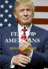 My Fellow Americans: How to Make America Great Again - Donald J. Trump