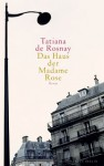 Das Haus Der Madame Rose - Tatiana de Rosnay, Gaby Wurster