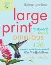 The New York Times Large-Print Crossword Puzzle Omnibus Volume 9: 120 Large-Print Puzzles from the Pages of The New York Times - Will Shortz