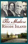 The Makers of Modern Rhode Island - Patrick T. Conley