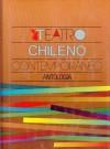 Teatro Chileno Contemporaneo: Antologia - Fondo de Cultura Economica