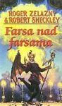 Farsa nad farsama - Roger Zelazny, Robert Sheckley, Mario Jović