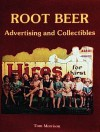 Root Beer Advertising and Collectibles - Tom Morrison