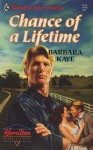 Chance of a Lifetime - Barbara Kaye