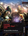 Learning Autodesk Maya 2009: The Special Effects Handbook: Official Autodesk Training Guide [With Dvdrom] - Autodesk