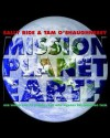 Mission: Planet Earth: Our World and Its Climate--and How Humans Are Changing Them - Sally Ride, Tam O'Shaughnessy