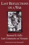 Last Reflections on a War - Bernard B. Fall, Don Oberdorfer