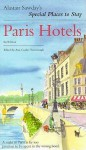 Alastair Sawday's Special Places to Stay-Paris Hotels - Alastair Sawday, Ann Cook-Yarborough