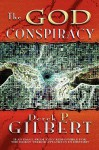 The God Conspiracy - Derek Gilbert