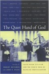 The Quiet Hand of God: Faith-Based Activism and the Public Role of Mainline Protestantism - John Hyde Evans, Robert Wuthnow