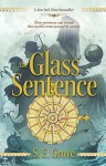 The Glass Sentence (The Mapmakers Trilogy) - S. E. Grove
