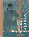 Middle Ages: Biographies, Volume 1: A-I - Judson Knight, Judy Galens