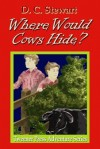 Where Would Cows Hide? - Donald C. Stewart