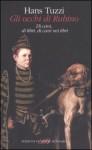 Gli occhi di Rubino. Di cani, di libri, di cani nei libri - Hans Tuzzi
