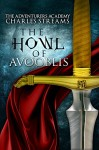 The Howl of Avooblis (The Adventurers' Academy Book 3) - Charles Streams